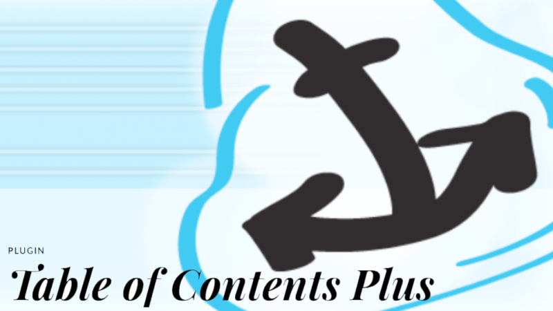 サイトに目次を自動生成する便利なWordPressプラグイン『Table of Contents Plus』